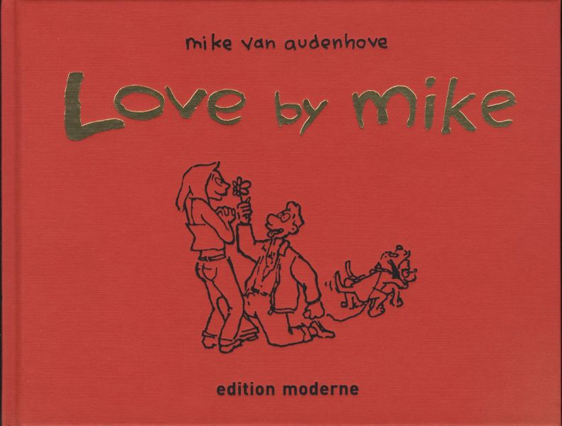 Edition Moderne - Love by mike (HC)