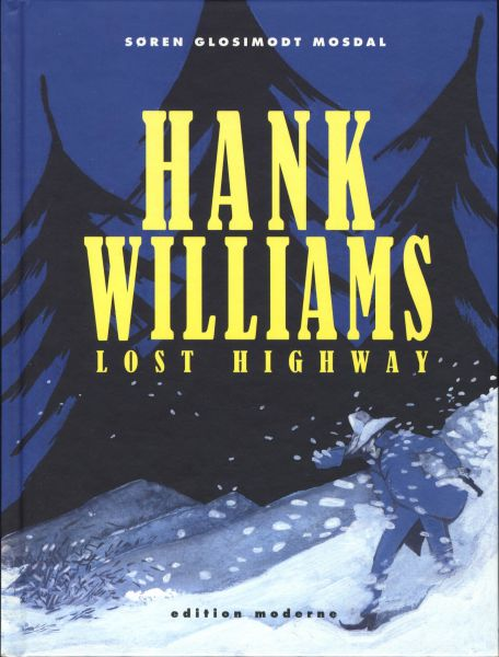 Edition Moderne - Hank Williams - Lost Highway (HC)
